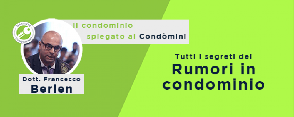 Rumori in condominio: come gestirli?
