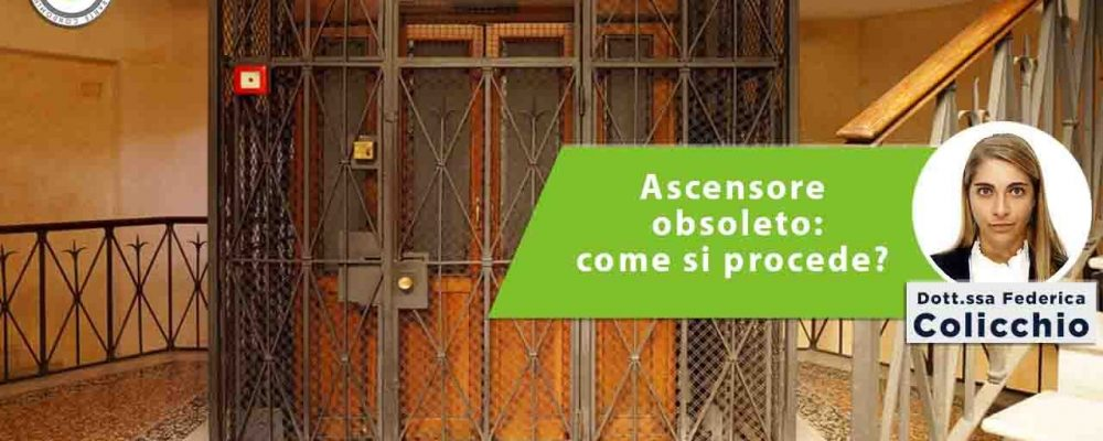 Ascensore obsoleto: come procedere?